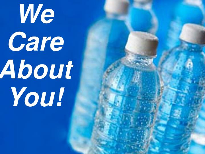 We Care About You!