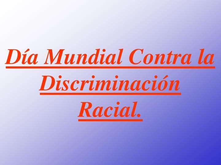 Día Mundial Contra la Discriminación