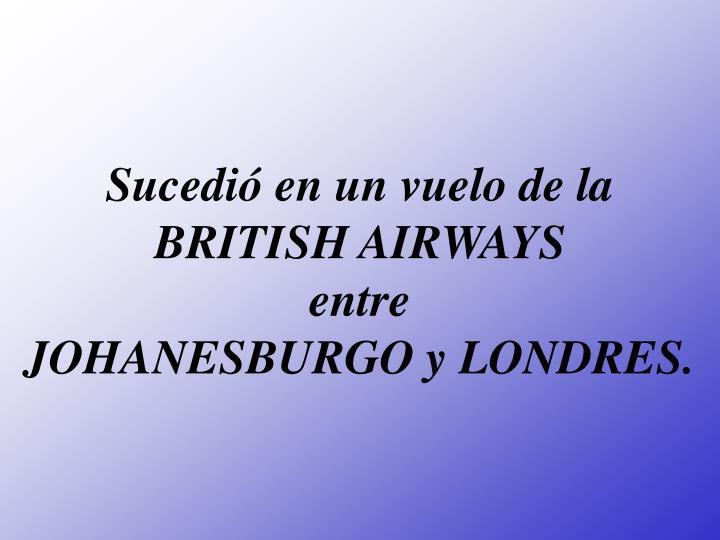 Sucedió en un vuelo de la BRITISH AIRWAYS