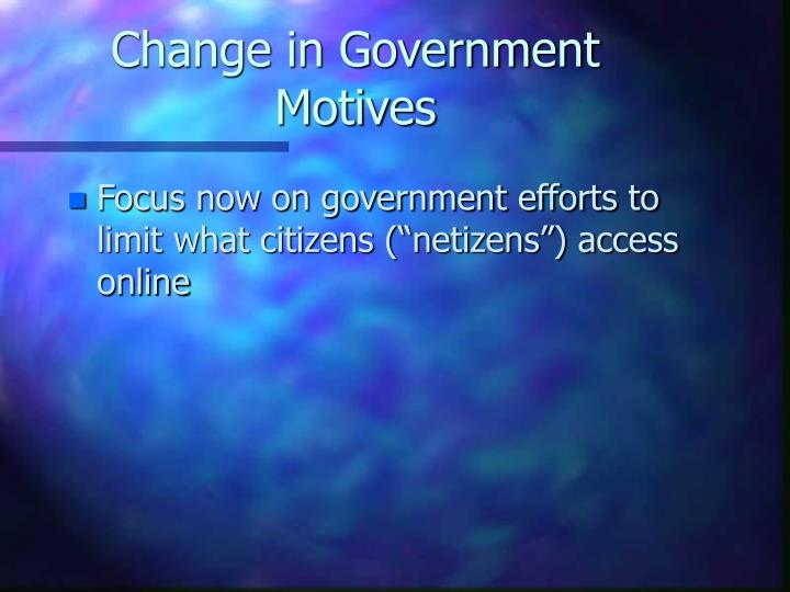 Change in Government Motives