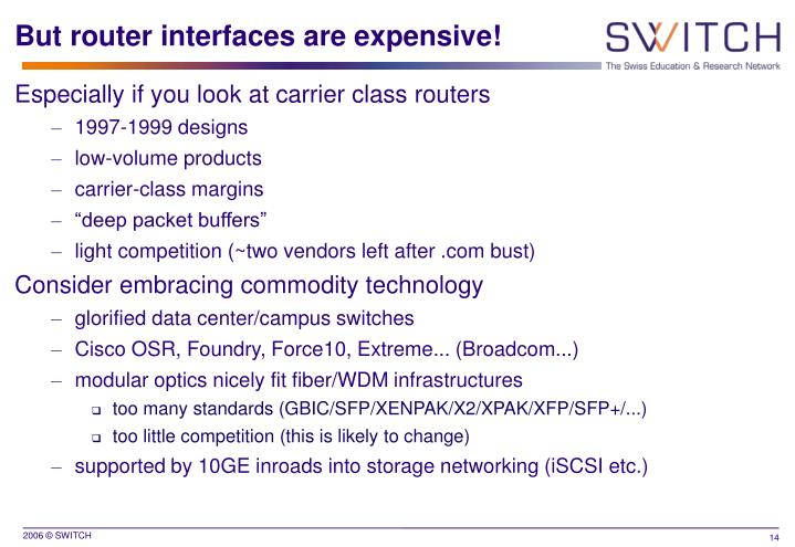 But router interfaces are expensive!