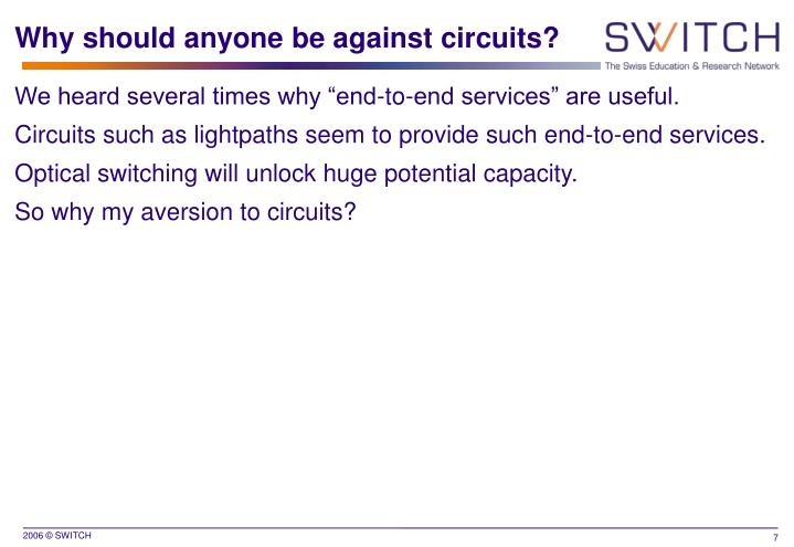 Why should anyone be against circuits?