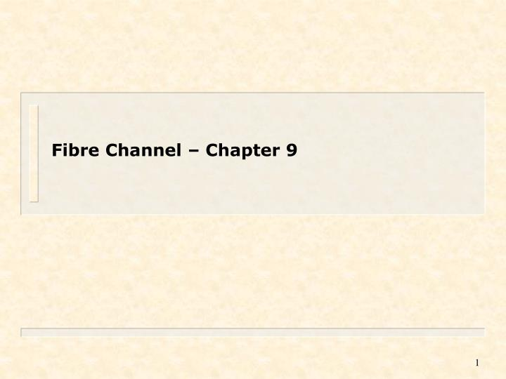Fibre channel chapter 9