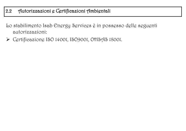 Lo stabilimento Isab Energy Services  in possesso delle seguenti autorizzazioni: