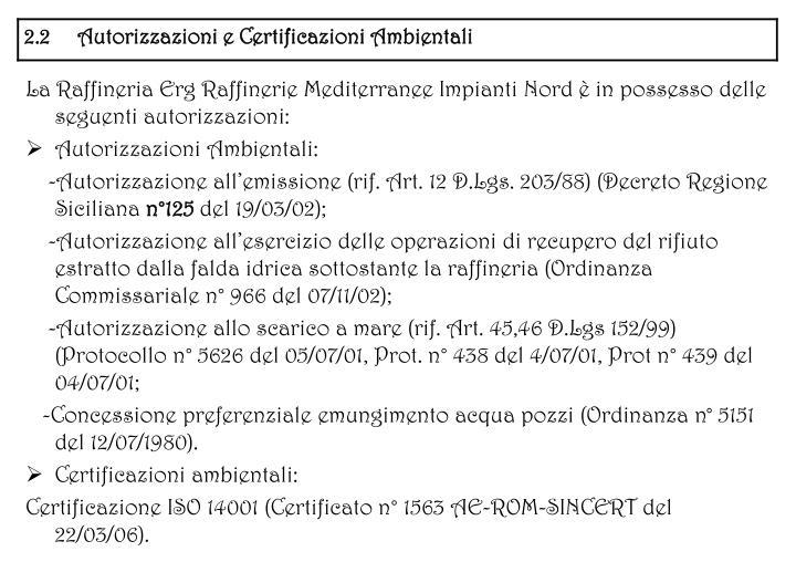 La Raffineria Erg Raffinerie Mediterranee Impianti Nord  in possesso delle seguenti autorizzazioni:
