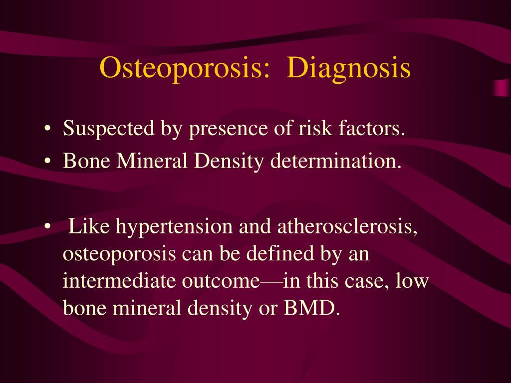 Osteoporosis:  Diagnosis