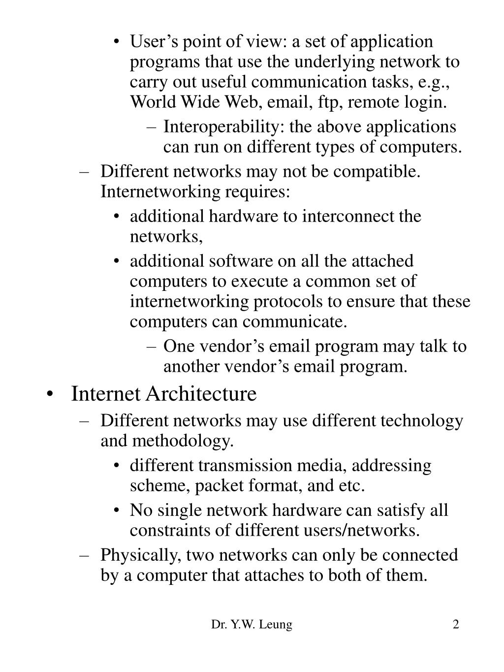 User's point of view: a set of application programs that use the underlying network to carry out useful communication tasks, e.g.,