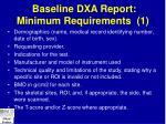 baseline dxa report minimum requirements 1
