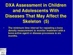 dxa assessment in children and adolescents with diseases that may affect the skeleton 5