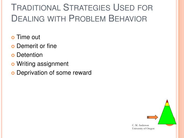 Traditional Strategies Used for Dealing with Problem Behavior