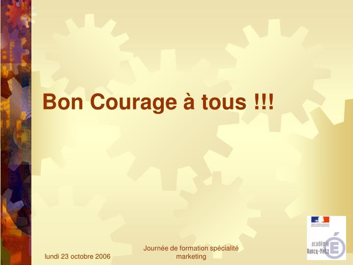 Bon Courage à tous !!!