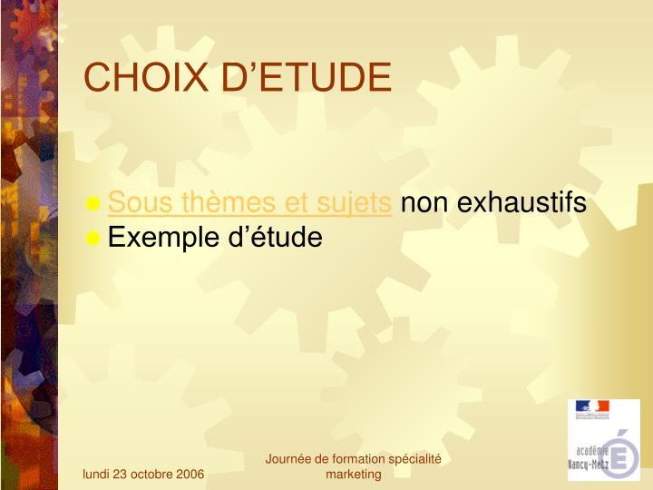 CHOIX D'ETUDE