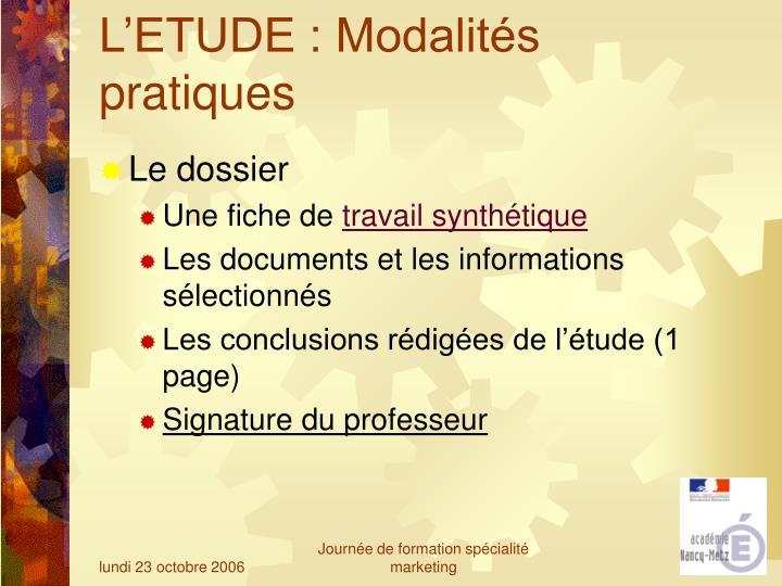 L'ETUDE : Modalités pratiques