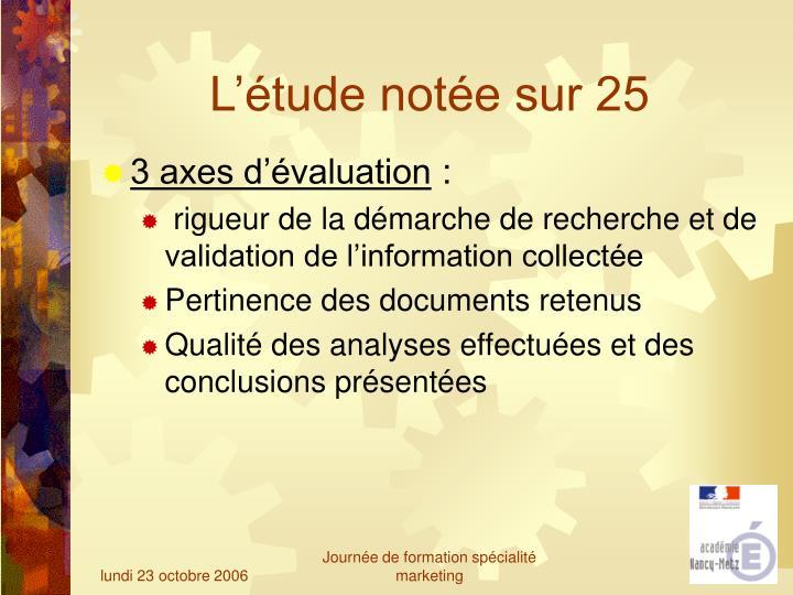 L'étude notée sur 25
