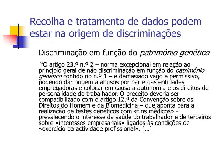 Recolha e tratamento de dados podem estar na origem de discriminações