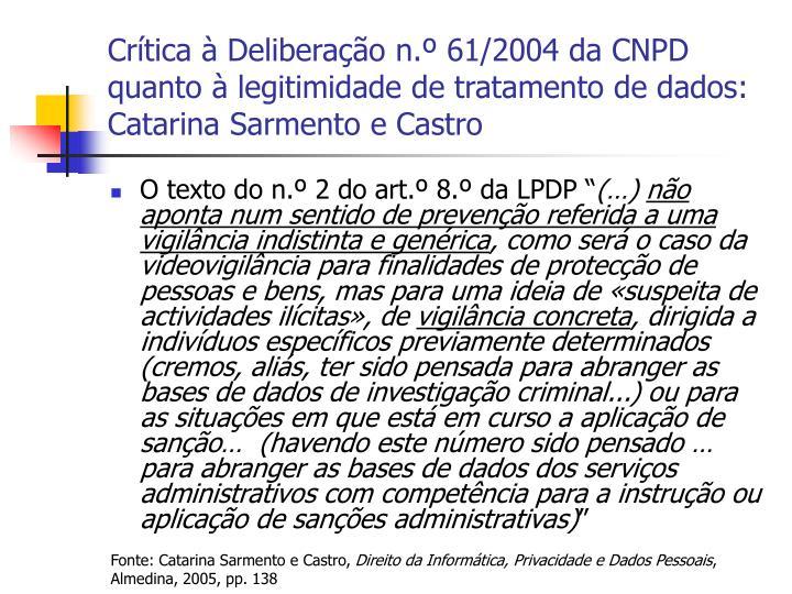 Crítica à Deliberação n.º 61/2004 da CNPD quanto à legitimidade de tratamento de dados: Catarina Sarmento e Castro