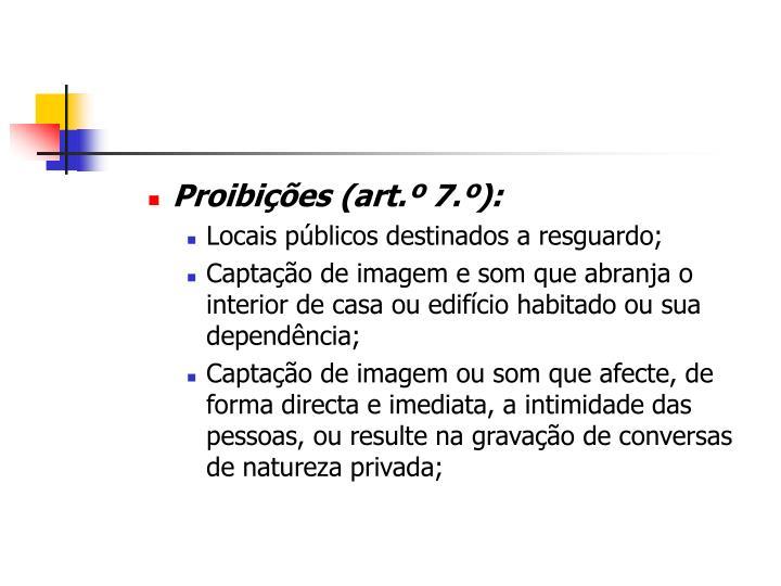 Proibições (art.º 7.º):