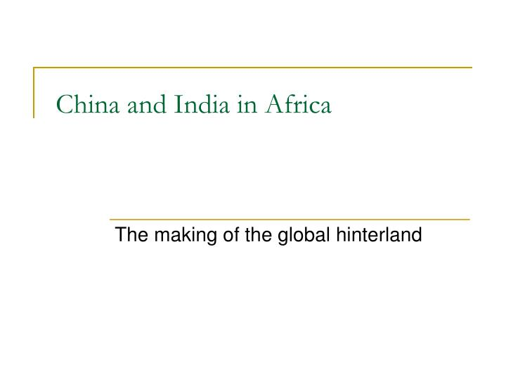 China and india in africa