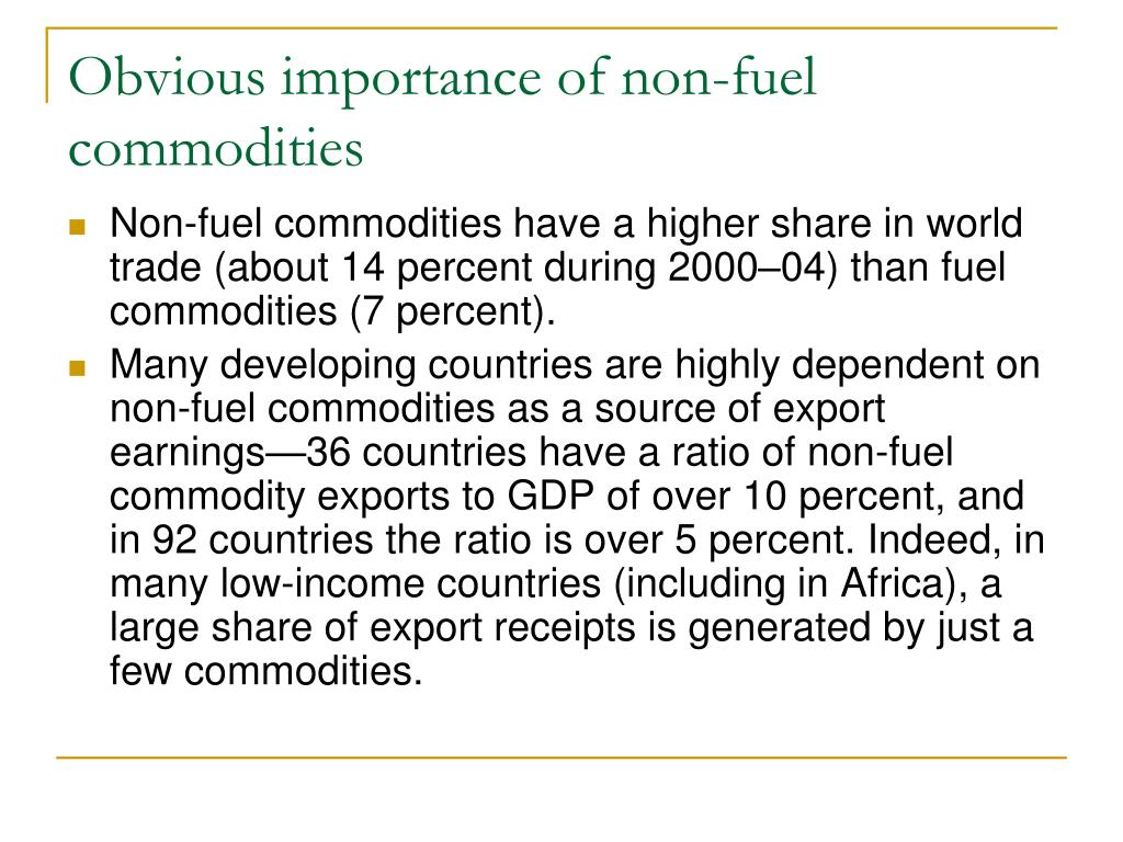 Obvious importance of non-fuel commodities