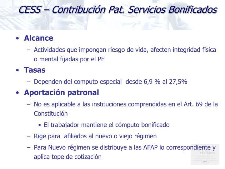 CESS – Contribución Pat. Servicios Bonificados