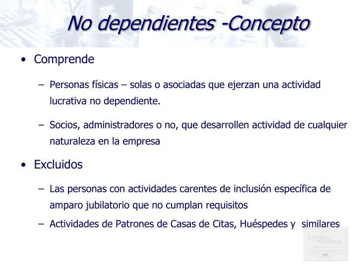 No dependientes -Concepto