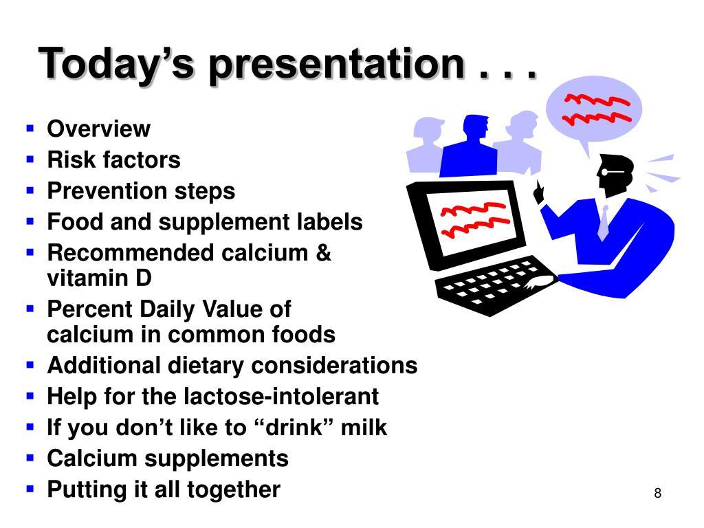 Today's presentation . . .