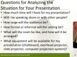 questions for analyzing the situation for your presentation