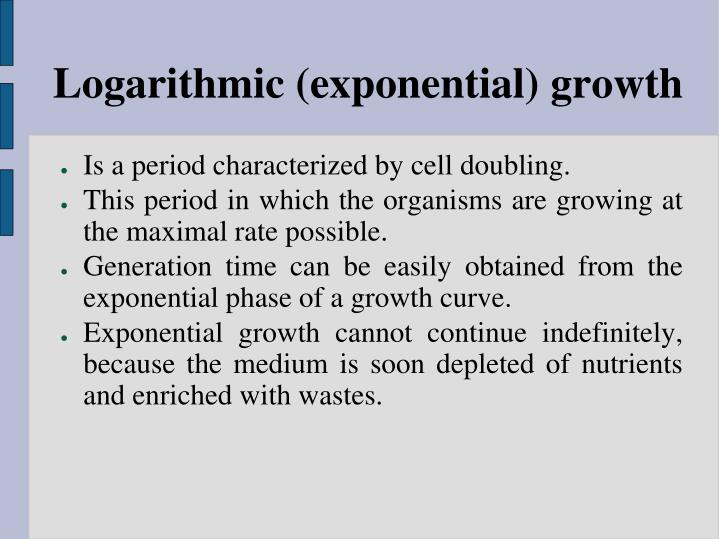 Logarithmic (exponential) growth