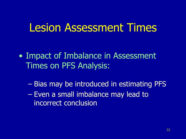 Lesion Assessment Times