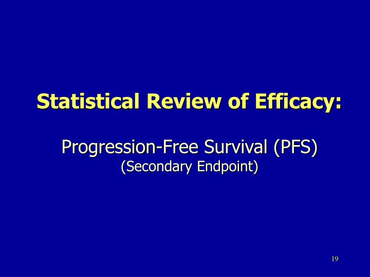 Statistical Review of Efficacy: