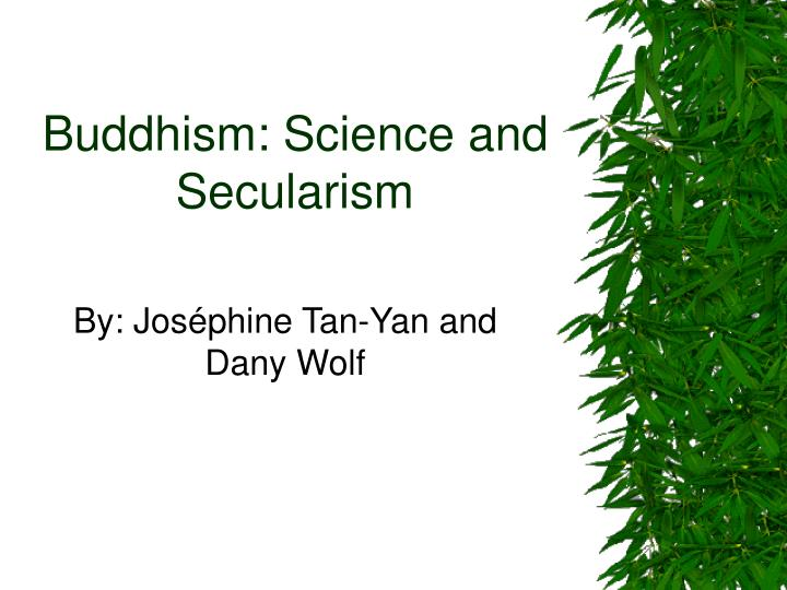 Buddhism science and secularism