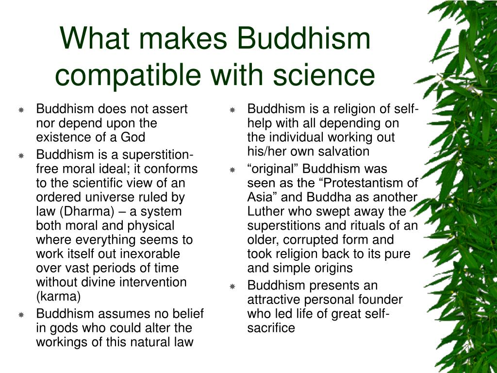 Buddhism does not assert nor depend upon the existence of a God