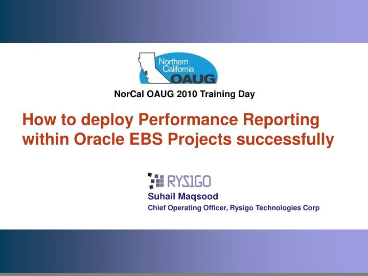 How to deploy performance reporting within oracle ebs projects successfully