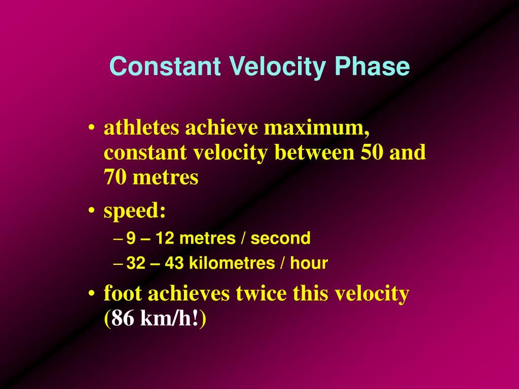 Constant Velocity Phase