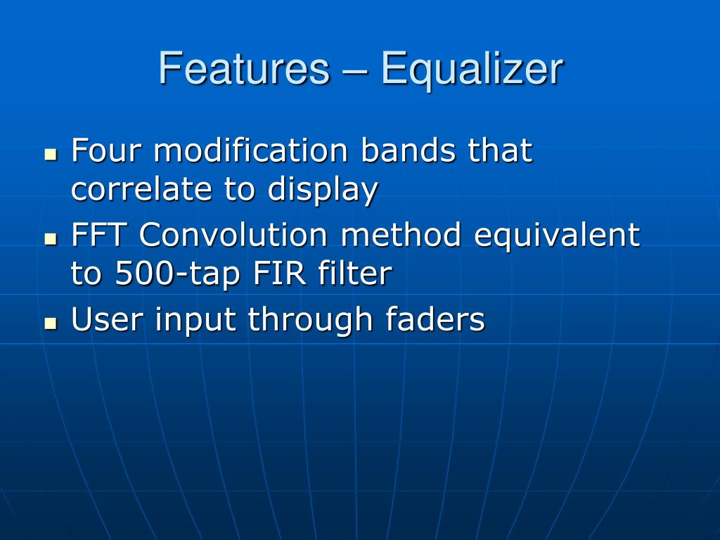 Features – Equalizer