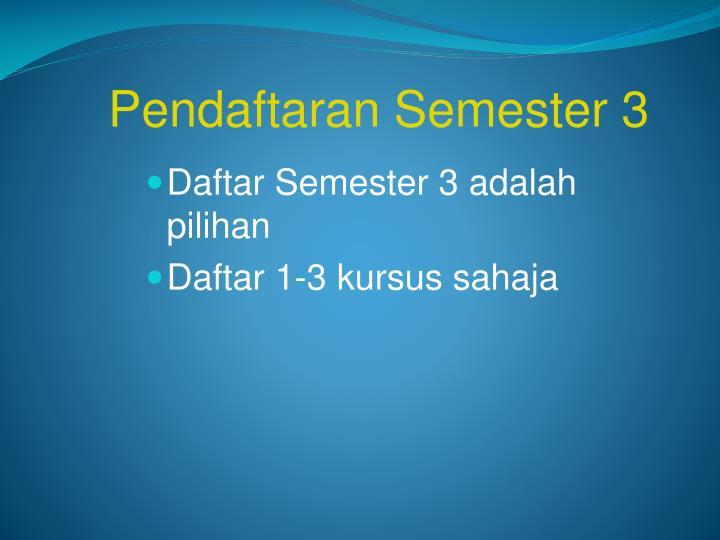 Pendaftaran Semester 3
