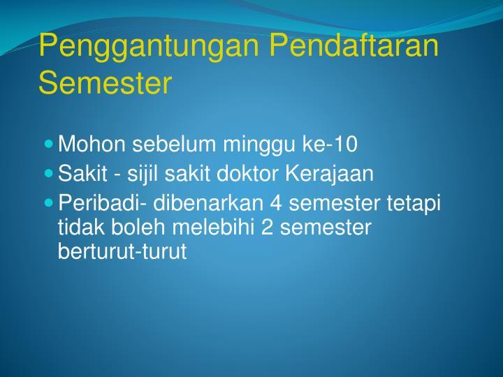 Penggantungan Pendaftaran Semester