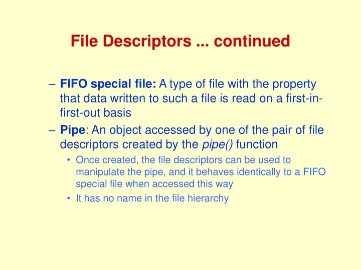 File Descriptors ... continued