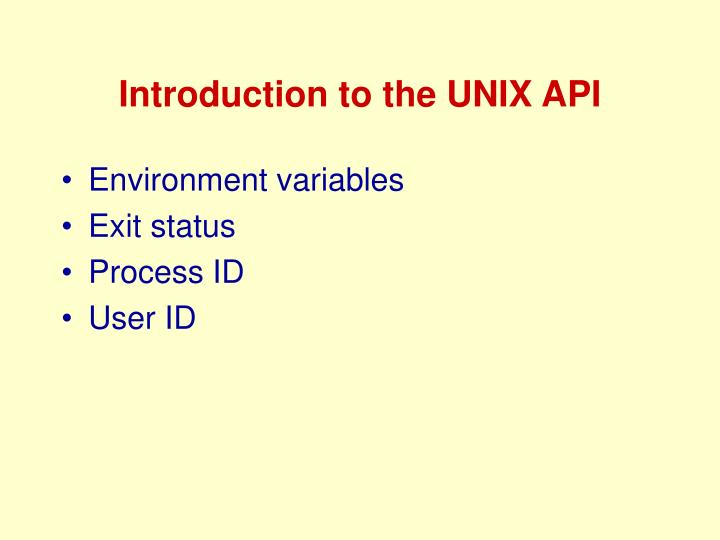 Introduction to the UNIX API