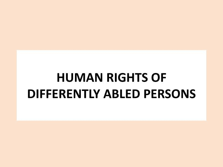 Human rights of differently abled persons