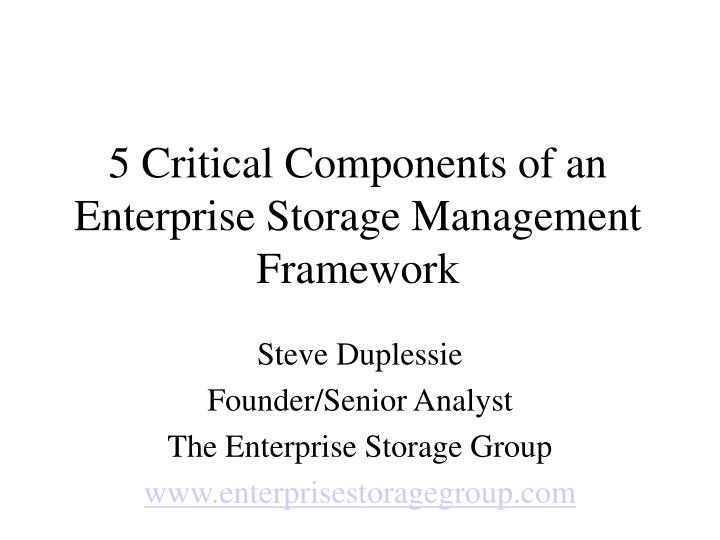 5 critical components of an enterprise storage management framework