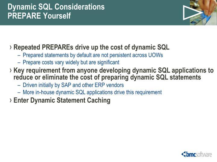 Dynamic SQL Considerations