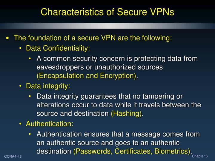 Characteristics of Secure VPNs