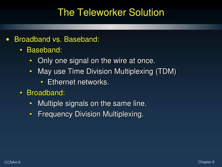 The Teleworker Solution