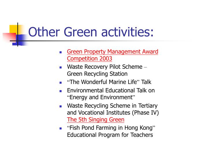 Other Green activities: