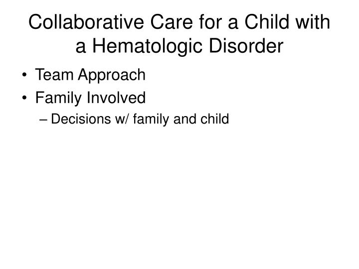 Collaborative Care for a Child with a Hematologic Disorder