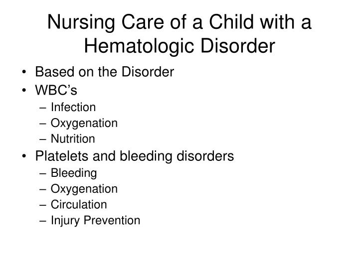 Nursing Care of a Child with a Hematologic Disorder