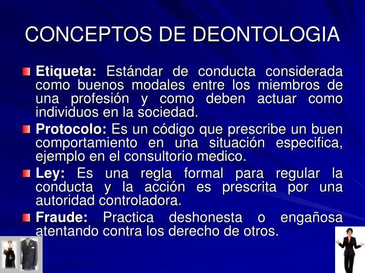 CONCEPTOS DE DEONTOLOGIA
