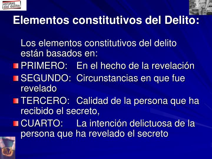 Elementos constitutivos del Delito: