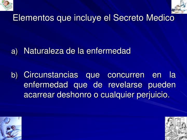 Elementos que incluye el Secreto Medico
